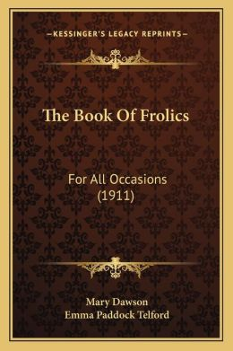 The Book Of Frolics: For All Occasions (1911)