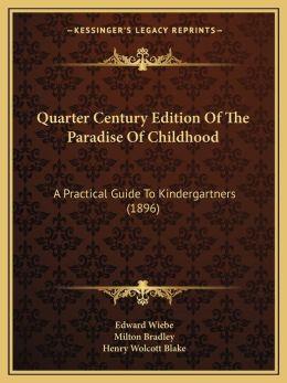Quarter Century Edition Of The Paradise Of Childhood