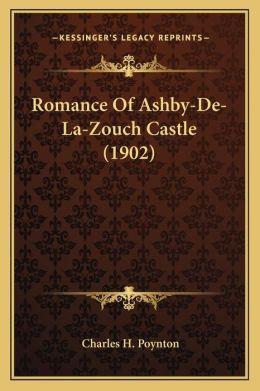 Romance Of Ashby-De-La-Zouch Castle (1902)