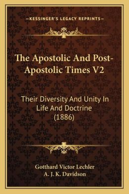 The Apostolic And Post-Apostolic Times V2