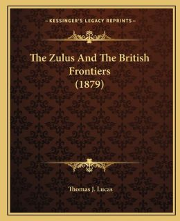 The Zulus And The British Frontiers (1879)