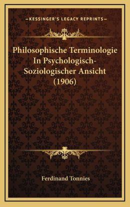 Philosophische Terminologie In Psychologisch-Soziologischer Ansicht (1906)