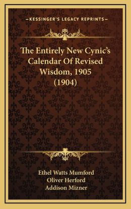 The Entirely New Cynic's Calendar Of Revised Wisdom, 1905 (1904)