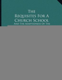 The Requisites For A Church School