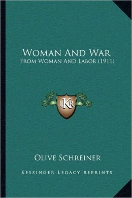 Woman And War: From Woman And Labor (1911)
