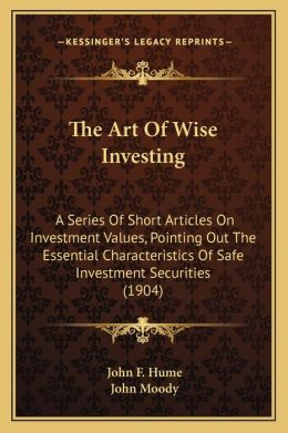 The Art Of Wise Investing
