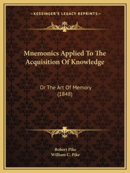 Mnemonics Applied To The Acquisition Of Knowledge: Or The Art Of Memory (1848)