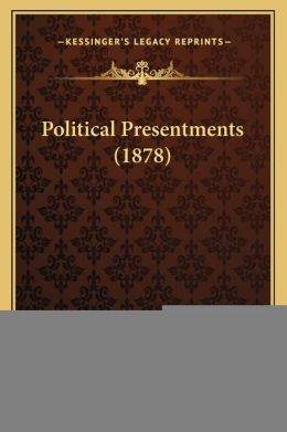 Political Presentments (1878)