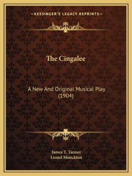 The Cingalee: A New And Original Musical Play (1904)