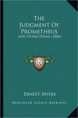 The Judgment Of Prometheus: And Other Poems (1886)