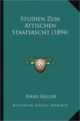 Studien Zum Attischen Staatsrecht (1894)