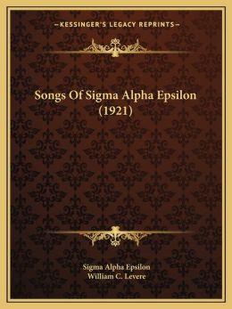 Songs Of Sigma Alpha Epsilon (1921)