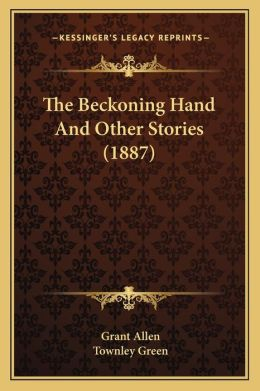 The Beckoning Hand And Other Stories (1887)