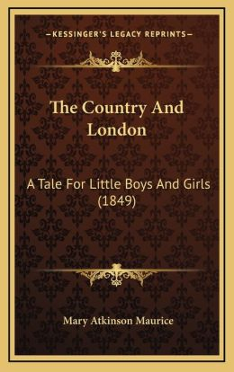 The Country And London: A Tale For Little Boys And Girls (1849)