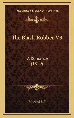 The Black Robber V3: A Romance (1819)