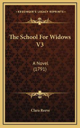 The School For Widows V3: A Novel (1791)