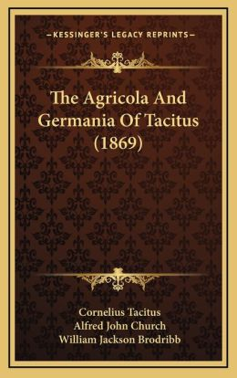 The Agricola And Germania Of Tacitus (1869)