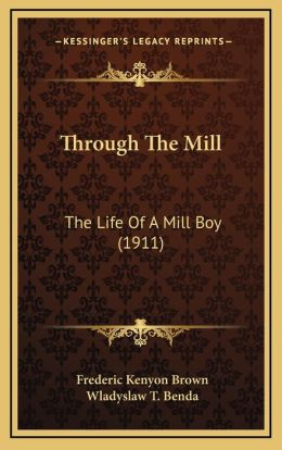 Through The Mill: The Life Of A Mill Boy (1911)