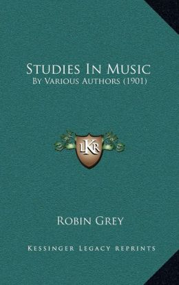 Studies In Music: By Various Authors (1901)
