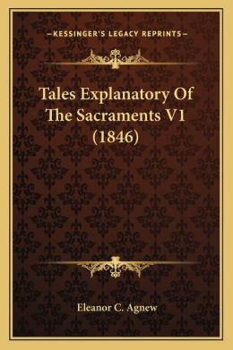 Tales Explanatory Of The Sacraments V1 (1846)