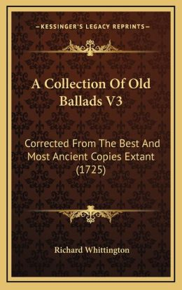 A Collection Of Old Ballads V3: Corrected From The Best And Most Ancient Copies Extant (1725)