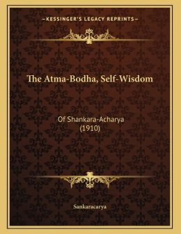 The Atma-Bodha, Self-Wisdom: Of Shankara-Acharya (1910)