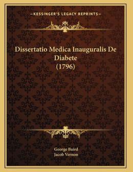 Dissertatio Medica Inauguralis De Diabete (1796)