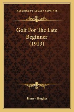 Golf For The Late Beginner (1913)
