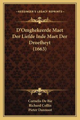 D'Omghekeerde Maet Der Liefde Inde Maet Der Droefheyt (1663)