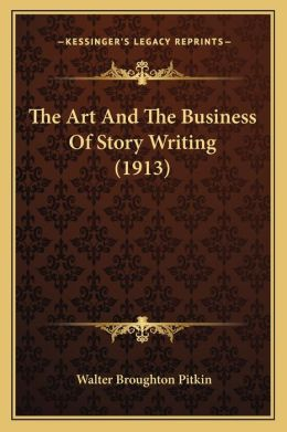 The Art And The Business Of Story Writing (1913)