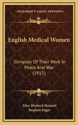 English Medical Women: Glimpses of Their Work in Peace and War (1915)