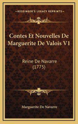 Contes Et Nouvelles De Marguerite De Valois V1: Reine De Navarre (1775)