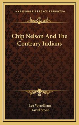 Chip Nelson And The Contrary Indians