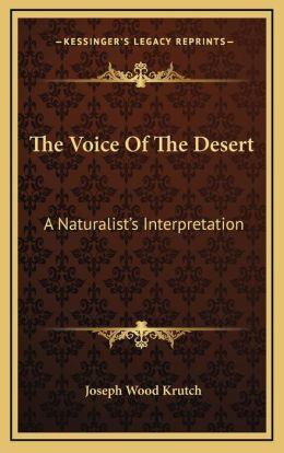 The Voice Of The Desert: A Naturalist s Interpretation
