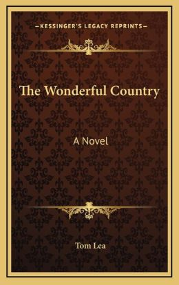 The Wonderful Country the Wonderful Country: A Novel a Novel