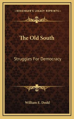 The Old South: Struggles for Democracy