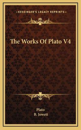 The Works Of Plato V4