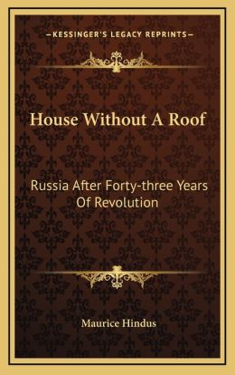 House Without A Roof: Russia After Forty-three Years Of Revolution