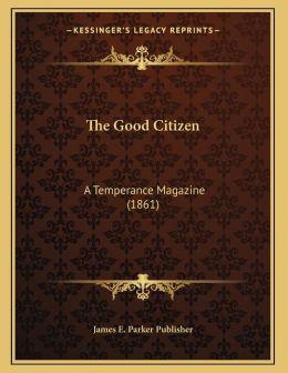 The Good Citizen: A Temperance Magazine (1861)