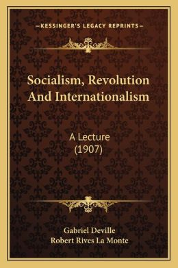 Socialism, Revolution And Internationalism: A Lecture (1907)