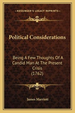 Political Considerations: Being A Few Thoughts Of A Candid Man At The Present Crisis (1762)