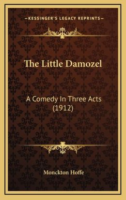 The Little Damozel: A Comedy in Three Acts (1912)