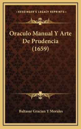 Oraculo Manual Y Arte De Prudencia (1659)