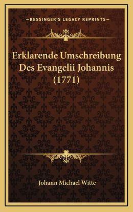 Erklarende Umschreibung Des Evangelii Johannis (1771)