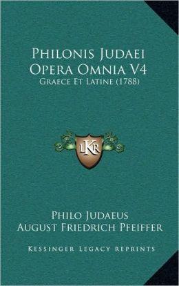 Philonis Judaei Opera Omnia V4: Graece Et Latine (1788)