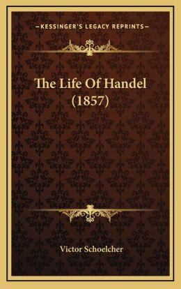 The Life of Handel (1857)