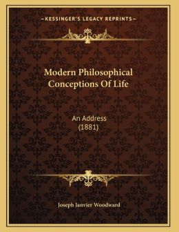 Modern Philosophical Conceptions Of Life