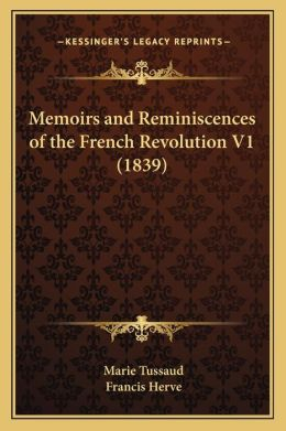 Memoirs and Reminiscences of the French Revolution V1 (1839)