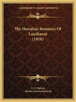 The Hawaiian Romance Of Laieikawai (1918)