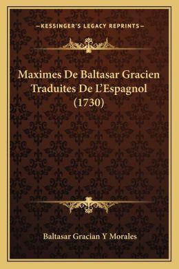 Maximes De Baltasar Gracien Traduites De L Espagnol (1730)